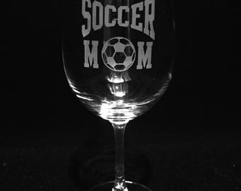 Soccer mom wine glass ~ Etched wine glass for soccer mom ~ Engraved soccer mom glass ~ Mother's day gift ~ Soccer mom
