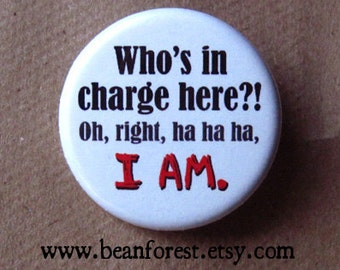 "i'm in charge - boss magnet funny gift for boss gift for teacher 1.25"" fridge magnet bossy badge boss button"