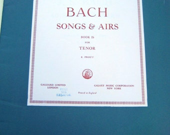 J.S. Bach -  Songs and Airs for Tenor, Vintage Music for Piano and voice, Augener Edition, Galliard, London, Galaxy Music, NY