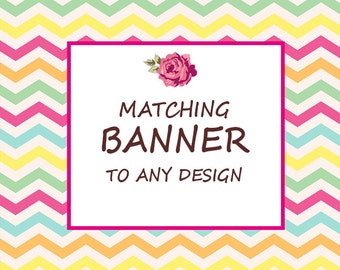 Made to Match Banner or burthday bunting flags to any design in the shop