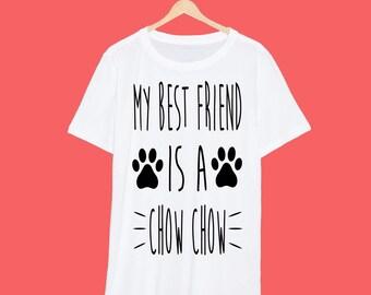 My Best Friend Is A Chow Chow T Shirt