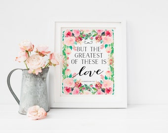 1 Corinthians 13:13 But The Greatest Of These Is Love, Floral Bible Verse Print Christian nursery art Scripture Print Floral Verse Wall Art