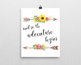 And So The Adventure Begins Print - Quote Print - Art Quote - Wall Art - Motivational Poster - Inspirational Print -Flower Art- Office Decor