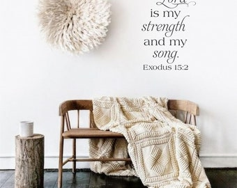 The Lord Is My Strength and My Song Exodus 15:2 Sripture Wall Art Words Vinyl Lettering Decals Bible Verse Christian Religious Stickers