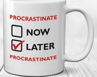 Procrastinate Now – or Later: Funny Office Procrastination Mug