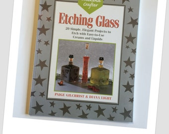 """BOOK, """"Etching Glass: 20 Simple, Elegant Projects..."""" by Gilchrist + Light. Weekend Crafters series book with photos, instructions-beginner"""