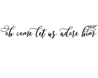 Let us Adore Him Vector Printable Cutable
