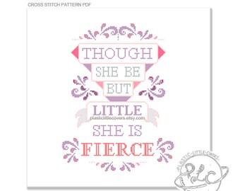 Though She Be But Little, She Is Fierce. Modern Shakespeare quote typography cross stitch pattern. Literature quote. digital download PDF
