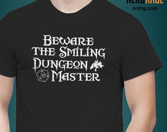Beware the Smiling Dungeon Master, Dungeons & Dragons Tshirt, Pathfinder Shirt, RPG Gift for Him, DnD Gift for Her, Personalized Gift