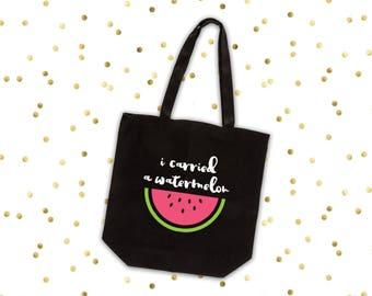 I Carried a Watermelon Tote Bag