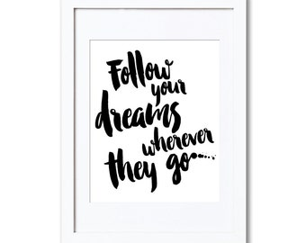 """Follow Your Dreams Wherever They Go, A4 8x10"""" A3 or 11x14"""", printed"""