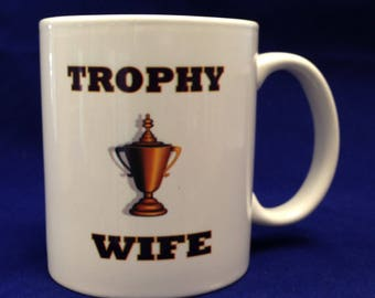 11oz White Ceramic Coffee Mug - Trophy Wife Mug - Gift for Her