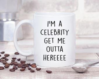 I'm A Celebrity Get Me Outta Here 11oz MUG