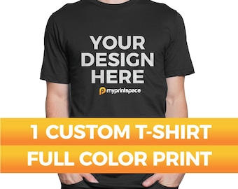 1 Custom T-Shirt Your Design Photo Text Full Color High Quality Digitally Printed Personalized T-shirt Custom T-Shirts