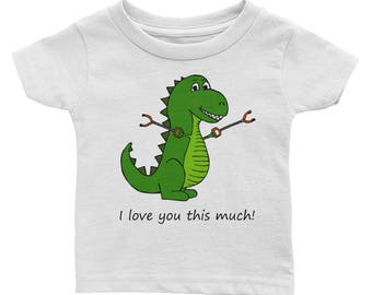 T-Rex I love you this much! Dinosaur Infant Tee