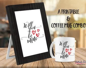 Will You Be Mine - Valentine Mug and Printable Combo - Girlfriend Valentines Gift - Coffee Mug Collector - Surprise Mug -11oz Wife Valentine