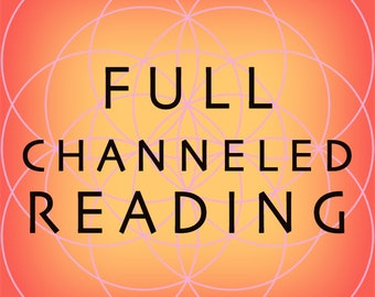 Full Psychic Channeled Reading