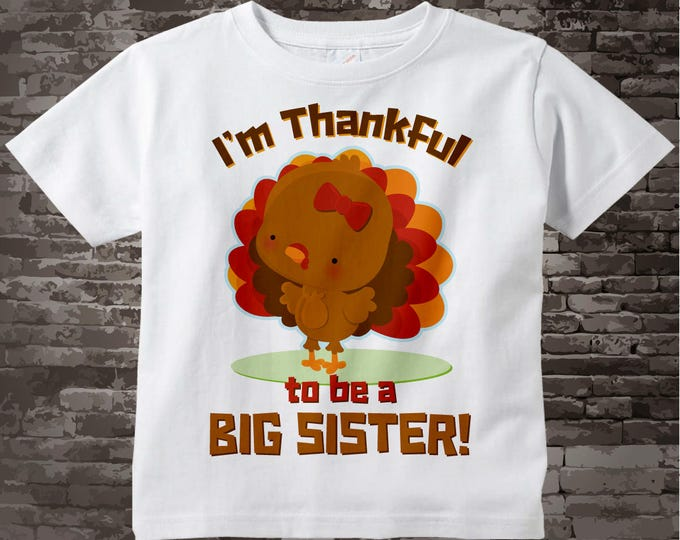 Thanksgiving Shirt or Onesie, Personalized I'm Thankful to be a Big Sister Turkey Thanksgiving Pregnancy Announcement 11052014b