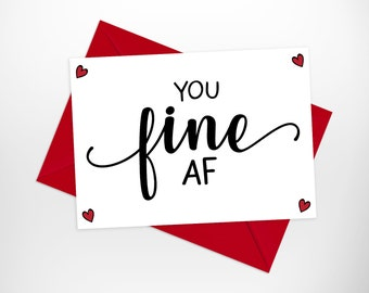 Funny Valentines Day Printable Card, You Fine AF Love Card, Funny Printable VDay Cards, Funny Printable You Fine Valentine's Day Card