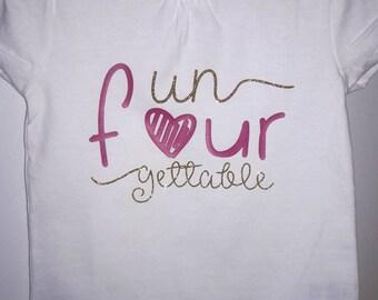 unFOURgettable! Birthday shirt