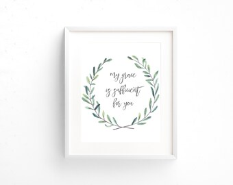Scripture Print 8x10 or 5x7 - 2 Corinthians 12:9 - My Grace is Sufficient For You