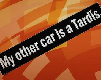 Doctor Who Sticker -  My other car is a Tardis - vinyl bumper sticker