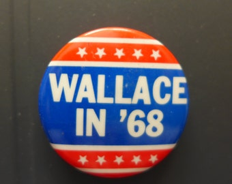 George Wallace 1968 Presidential Campaign Button - Wallace '68