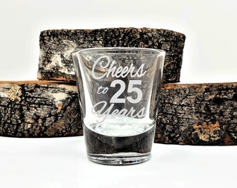 Shot Glass Cheers To 25 Years Engraved Party Favor Birthday Shot Anniversary Celebrations