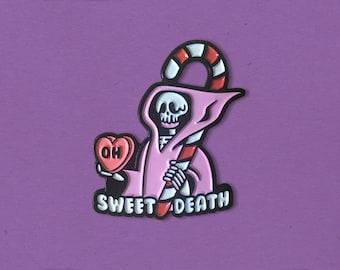 Oh Sweet Death Enamel Pin