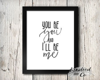 You be You wall art, quote PRINT, inpirational quote, spiritual, typography print, human rights, equality, justice, free spirit, good vibes