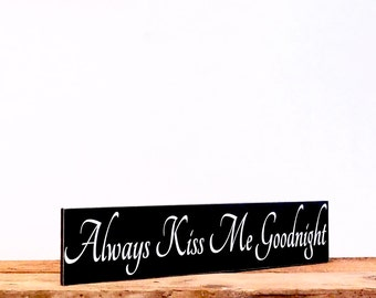 Always Kiss Me Goodnight Sign, Primitive Country Decor Wall Hanging, Handmade Wall Saying Perfect For Master Bedroom Decor, Gift For Her