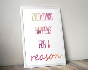 Everything Happens For A Reason Print, Digital Art, Instant Download, Home Decor, Wall Art, Printable Wall Art
