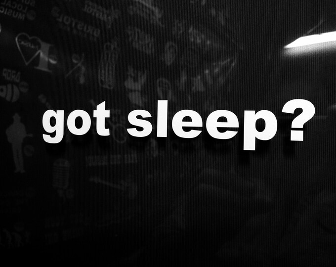 Got sleep decal, got sleep sticker, sleep lab decal, sleep lab sticker, sleep decal, sleep sticker