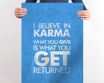 I believe in Karma, what you give is what you get - 13 Colours - Amazing gym poster - Typography Poster