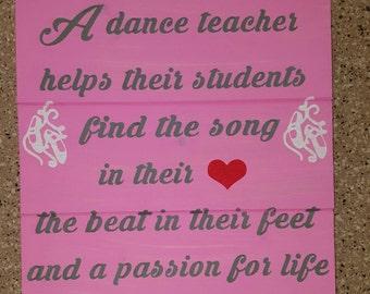 A Dance Teacher Wood Sign