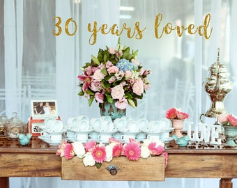 30th birthday banner, 30 years loved, Glitter banner, 30th birthday decorations, cheers to 30 years, 30th anniversary, 30th birthday decor