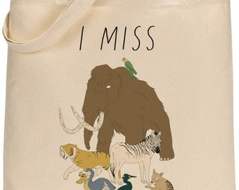 I MISS EXTINCT ANIMALS tote bag