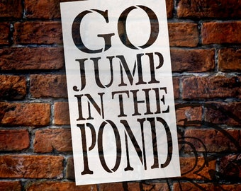 Go Jump In The Pond Stencil by StudioR12 | Reusable Mylar Template | Use to Paint Wood Signs - Pallets - DIY Summer Season - SELECT SIZE