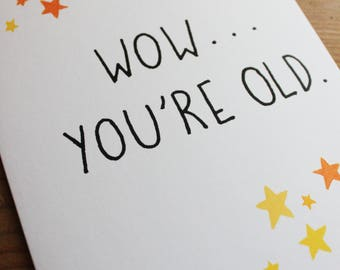 "Wow... You're Old / 5x7"" STARSHOWER GREETINGS CARD"