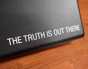 The Truth Is Out There vinyl decal