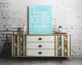 """Psalm 116:2 """"Because He Bends Down to Listen"""" Aqua & White Wrapped Canvas Print, Wall Decor"""