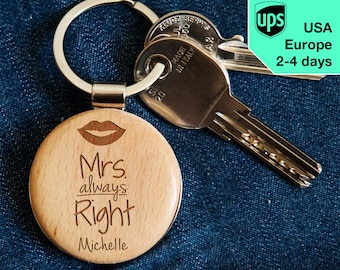 Mrs. Always Right - key chain, personalized laser engraved wooden key chain