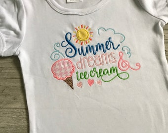 Summer Dreams and Ice Cream Shirt or Onesie **Great for Summertime**
