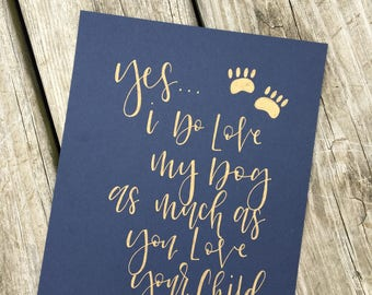 Love My Dog, Dog Lover, Gift for Her, Gift for Him, Hand Lettered, Cardstock, 8 x 10 Print