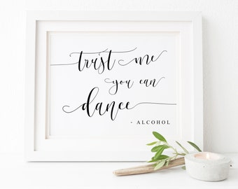 Trust Me You Can Dance Alcohol.Bar Sign.Open Bar Sign.Wedding Signs.Wedding Printables.Alcohol Wedding Sign.Wedding Bar Sign.Reception Sign