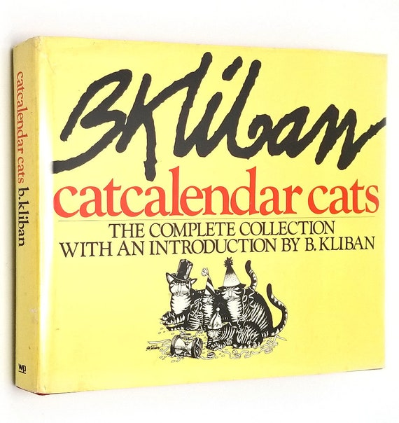 Catcalendar Cats: The Complete Collection by B. Kliban 1981 1st Edition Hardcover HC w/ Dust Jacket DJ - Humor Drawings Cartoons