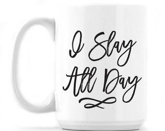 Statement Mugs - I Slay All Day - Statement Mug - Black