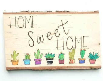 Wooden Slab Wall Decor - Home Sweet Home - Cacti decorated - Wood burned sign