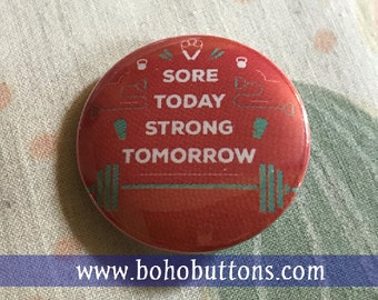 Sore Today Strong Tomorrow Pinback Button, Work Out Button, Exercise Magnet, Weight Lifting Quote, Workout Gear, Keychain, Yoga Diet Gift