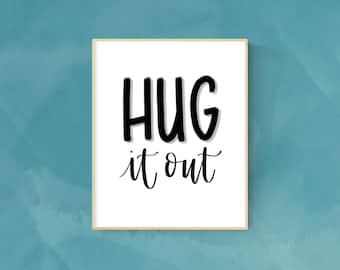 Hug It Out Hand-Lettered Print // Instant Digital Download // Printable // Modern Calligraphy // Gallery Wall